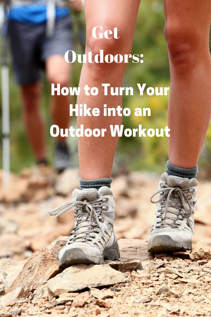 How to Turn Your Hike into an Outdoor Workout