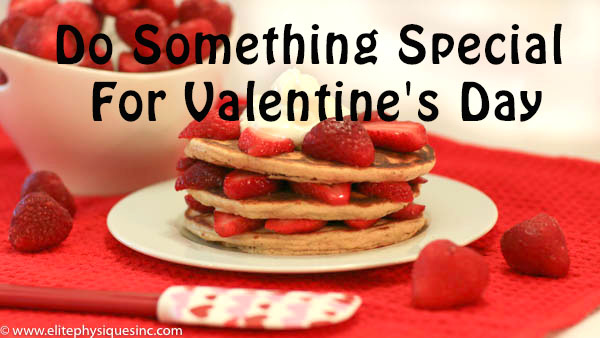 do something special for valentine's day | elite physiques, Ideas